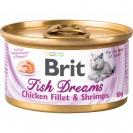 Влажный корм Brit Fish Dreams для кошек, куриное филе и креветки, 80 г